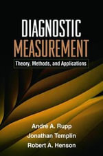 Diagnostic Measurement : Theory, Methods, and Applications - Andre A. Rupp