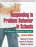 Responding to Problem Behavior in Schools, Second Edition : The Behavior Education Program - Deanne A. Crone
