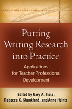 Putting Writing Research into Practice : Applications for Teacher Professional Development