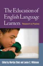 The Education of English Language Learners : Research to Practice