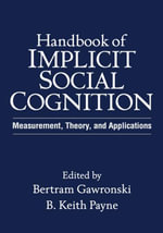 Handbook of Implicit Social Cognition : Measurement, Theory, and Applications