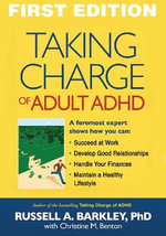 Taking Charge of Adult ADHD : 10 Steps to Resolve Conflict and Rebuild Your Rela... - Russell A. Barkley