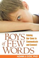 Boys of Few Words : Raising Our Sons to Communicate and Connect - Adam J. Cox