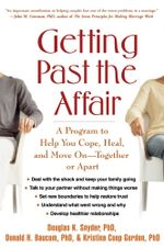 Getting Past the Affair : A Program to Help You Cope, Heal, and Move On -- Together or Apart - Douglas K. Snyder