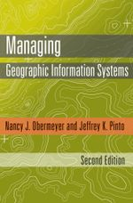 Managing Geographic Information Systems, Second Edition - Nancy J. Obermeyer