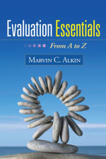 Evaluation Essentials : From A to Z - Marvin C. Alkin