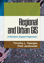 Regional and Urban GIS : A Decision Support Approach - Timothy L. Nyerges