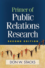 Primer of Public Relations Research, Second Edition - Don W. Stacks