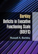 Barkley Deficits in Executive Functioning Scale (BDEFS) : for adults - Russell A. Barkley