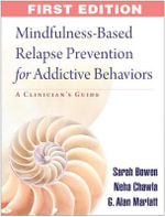 Mindfulness-Based Relapse Prevention for Addictive Behaviors : A Clinician's Guide - Sarah W. Bowen