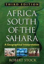 Africa South of the Sahara : A Geographical Interpretation - Robert F. Stock