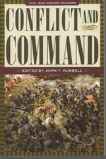Conflict & Command: Volume 1 : Civil War History' Readers - John T. Hubbell
