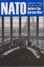 NATO Before the Korean War : April 1949-June 1950 - Lawrence S Kaplan