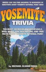 Yosemite Trivia - Michael Elsohn Ross