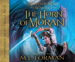 The Horn of Moran : Adventurer's Wanted (Audio) - M L Forman