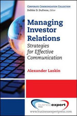 Managing Investor Relations : Strategies for Effective Communication - Alexander Laskin