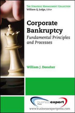 Corporate Bankruptcy : Fundamental Principles and Processes - William J. Donoher