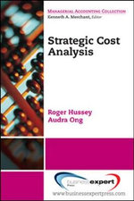 Strategic Cost Analysis : An Introduction to Financial and Management Accoun... - Roger Hussey