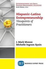 Latin American Entrepreneurs : Profiles and Viewpoints - Joseph Mark S. Munoz