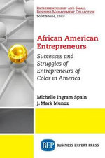African American Entrepreneurs : Profiles and Viewpoints - Michelle Spain