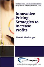 Innovative Pricing Strategies to Increase Profits - Daniel R. Marburger
