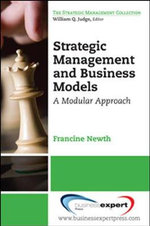 Business Models and Strategic Management : A New Integration - Francine Newth