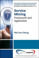Service Mining : Framework and Application - Wei Lun Chang