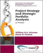 Project Strategy and Strategic Portfolio Management - William H. A. Johnson
