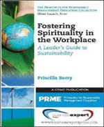 Fostering Spirituality in the Workplace : A Leader's Guide to Sustainability - Priscilla Berry