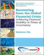 Recovering from the Global Financial Crisis : Achieving Financial Stability in Times of Uncertainty - Marianne Ojo
