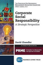Corporate Social Responsibility : A Strategic Perspective - David Chandler