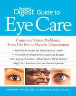 Reader's Digest Guide to Eye Care : Common Vision Problems, from Dry Eye to Macular Degeneration - Jennifer S. Weizer