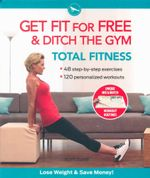 Total Fitness : Get Fit for Free & Ditch The Gym - Scott Tudge