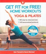 Yoga & Pilates  : Get Fit for Free! Home Workouts - Angie Newson