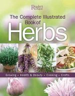 The Complete Illustrated Book of Herbs : Growing, Health & Beauty, Cooking, Crafts - Reader's Digest