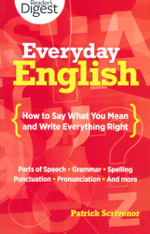 Everyday English : How to Say What You Mean and Write Everything Right - Patrick Scrivenor