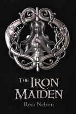 The Iron Maiden - Resa Nelson