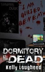 Dormitory of the Dead - Kelly Lougheed