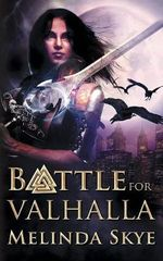 Battle for Valhalla - Melinda Skye
