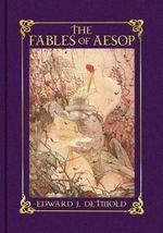 The Fables of Aesop - Edward J. Detmold