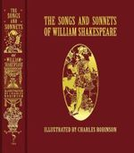 The Songs and Sonnets of William Shakespeare - William Shakespeare