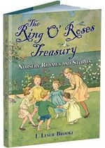 The Ring O' Roses Treasury : Nursery Rhymes and Stories - L Leslie Brooke