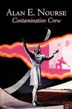 Contamination Crew - Alan E Nourse