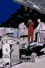 The Old Martians - Rog Phillips
