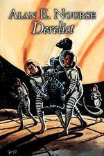 Derelict - Alan E Nourse