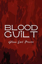 Blood Guilt - Glenn Earl Proctor