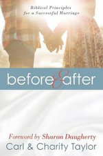 Before & After : Biblical Principles for a Successful Marriage - Carl Taylor