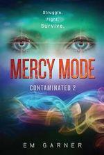 Contaminated 2 : Mercy Mode - Em Garner
