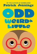 Odd, Weird & Little - Patrick Jennings