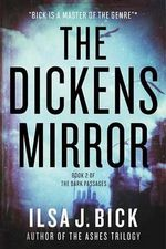 The Dickens Mirror : Book Two of the Dark Passages - Ilsa J Bick